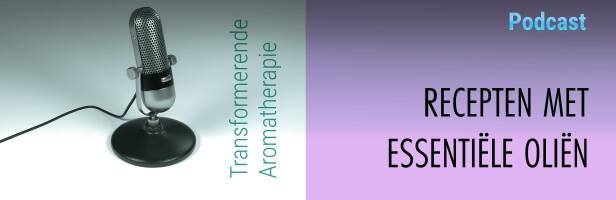 Podcast #3 Transformerende Aromatherapie: Recepten met essentiële oliën